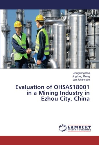 Evaluation of OHSAS18001 in a Mining Industry in Ezhou City, China