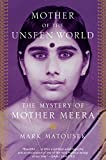 Mother of the Unseen World: The Mystery of Mother Meera