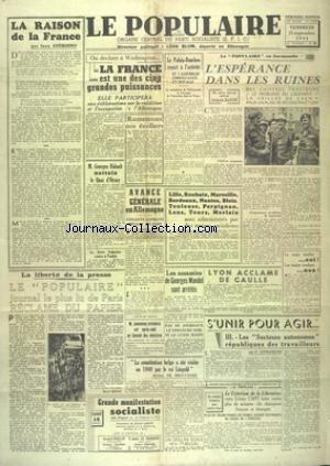 POPULAIRE DE PARIS (LE) [No 6396] du 15/09/1944 - LA RAISON DE LA FRANCE PAR GUEHENNO - LA FRANCE EST UNE DES CINQ GRANDES PUISSANCES DECLARE L'AMERIQUE - BIDAULT NETTOIE LE QUAI D'ORSAY - L'ESPERANCE DANS LES RUINES PAR BARON - AVANCE GENERALE EN ALLEMAGNE - LA LIBERTE DE LA PRESSE - S'UNIR POUR AGIR PAR LEFRANCOIS - JEANNENEY PRESIDERA UN CONSEIL DES MINISTRES - LA CONSTITUTION BELGE A ETE VIOLEE EN 1940 PAR LE ROI LEOPOLD DECALRE DE BROUCKERE