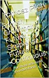 English Grammar. Future Simple vs. Future Continuous: (for those who need to understand)