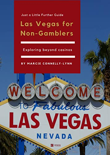 Las Vegas for Non-Gamblers (Just a Little Further Book 1) (English Edition)
