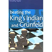 Beating the King's Indian and Grunfeld (Everyman Chess)