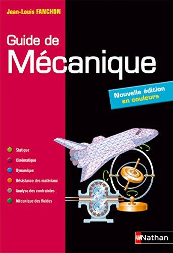 Guide de mécanique. BTS - DUT - Licence - Classes prépas PTSI et TSI par Jean-Louis Fanchon