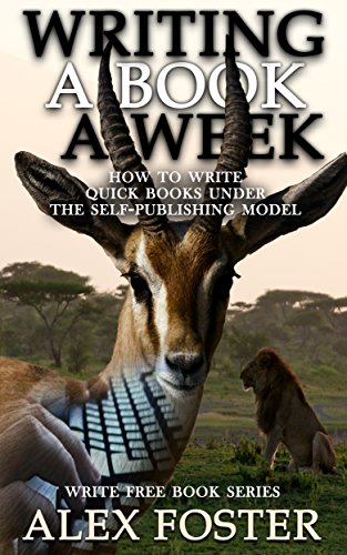 writing-a-book-a-week-how-to-write-quick-books-under-the-self-publishing-model-write-free-book-serie