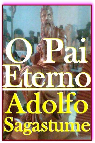 O Pai Eterno (Galician Edition) por Adolfo Sagastume