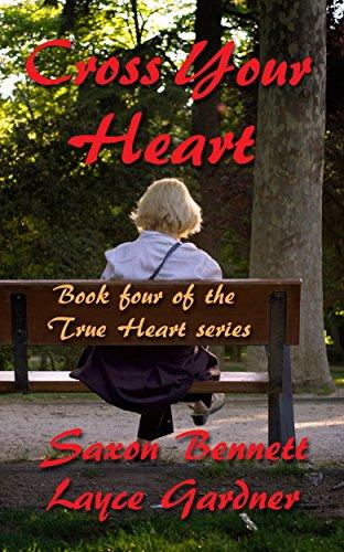 Cross Your Heart (True Heart Series Book 4)