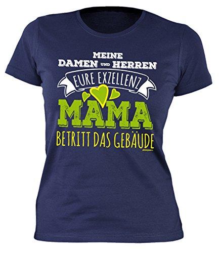 Frauen-Shirt/Girlie-Shirt/Sprüche-Shirt für Mamas: Meine Damen und Herren Eure Exzellenz Mama betritt das Gebäude Navyblau