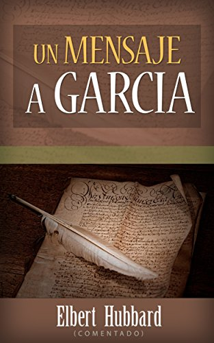 Un Mensaje a García - Elbert Hubbard  (Comentado) por Elbert Hubbard
