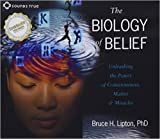 (The Biology of Belief) By Bruce Lipton (Author) audioCD on (Jan , 2007)