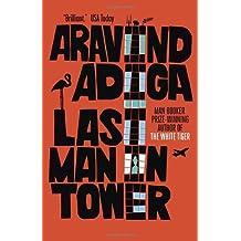Last Man in Tower by Aravind Adiga (August 07,2012)