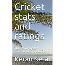 Cricket stats and ratings: The rating system created from up to 2011. (English Edition)