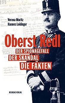 Oberst Redl: Der Spionagefall, der Skandal, die Fakten