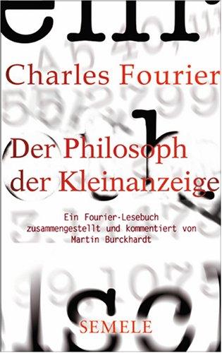 Der Philosoph der Kleinanzeige: Ein Fourier-Lesebuch