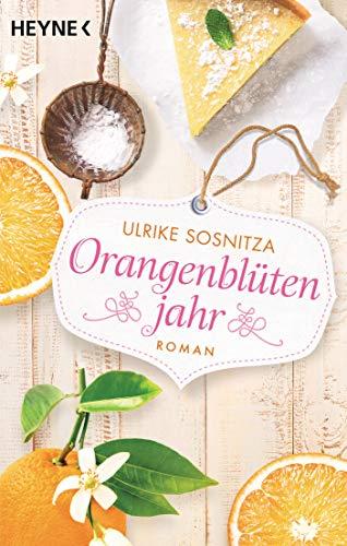 Buchseite und Rezensionen zu 'Orangenblütenjahr: Roman' von Ulrike Sosnitza