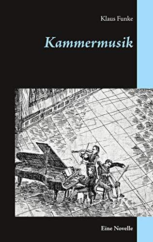 Kammermusik: Eine Novelle