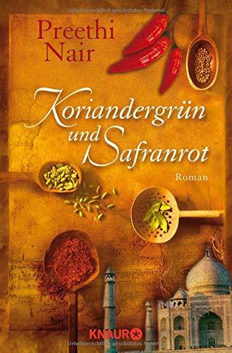 Buchseite und Rezensionen zu 'Koriandergrün und Safranrot. Roman' von Preethi Nair