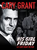 Cary Grant - His Girl Friday / Cary Grant on Film