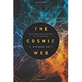 The Cosmic Web – Mysterious Architecture of the Universe