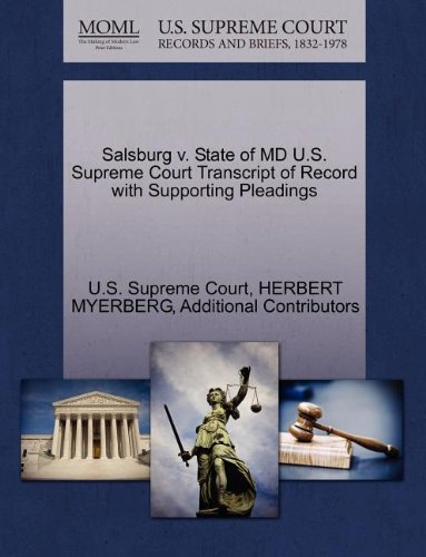 Salsburg v. State of MD U.S. Supreme Court Transcript of Record with Supporting Pleadings