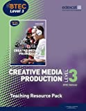BTEC Level 3 National Creative Media Production Teaching Resource Pack (Level 3 BTEC National Creative Media Production)