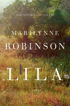 Lila: A Novel de [Robinson, Marilynne]
