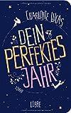 Dein perfektes Jahr: Roman von Charlotte Lucas