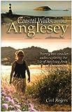 Coastal Walks Around Anglesey: Twenty Two Circular Walks Exploring the Isle of Anglesey AONB