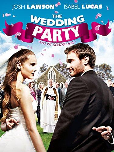 The Wedding Party: Was ist schon Liebe?