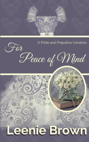 For Peace of Mind: A Pride and Prejudice Variation