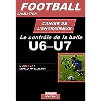 Cahier de l'entraineur de football : le contrôle de la balle