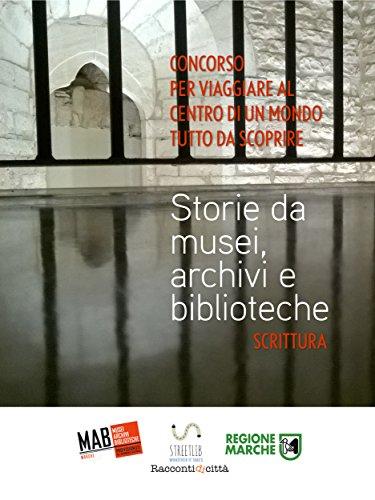 Storie da musei, archivi e biblioteche - i racconti (5. edizione)