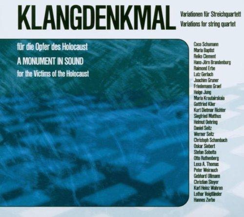 Klangdenkmal für die Opfer des Holocaust. Variationen für Streichquartett