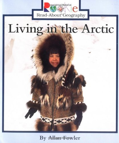 Living in the Arctic (Rookie Read-About Geography) por Allan Fowler