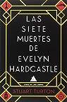 Las siete muertes de Evelyn Hardcastle par Turton