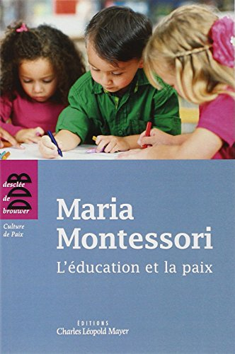 L'éducation et la paix - pédagogie Montessori