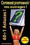Telecharger Livres Comment promouvoir votre ouvrage 60 1 Astuces Special Auto Edition (PDF,EPUB,MOBI) gratuits en Francaise