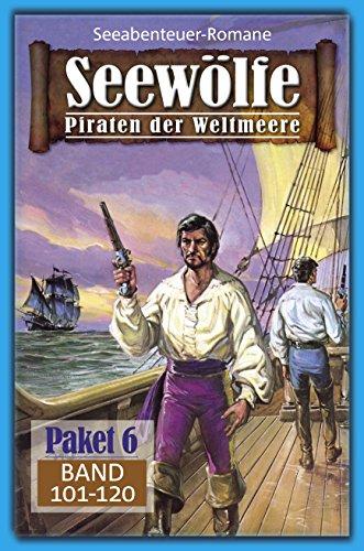 Seewölfe Paket 6: Seewölfe - Piraten der Weltmeere, Band 101 bis 120 -