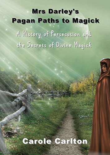 Mrs darleys pagan paths to magick a history of persecution and the mrs darleys pagan paths to magick a history of persecution and the secrets of divine fandeluxe Gallery