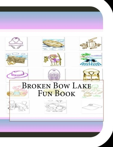 Broken Bow Lake Fun Book: A Fun and Educational Book About Broken Bow Lake
