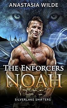 The Enforcers: NOAH (Silverlake Shifters) (Silverlake Enforcers Book 3) (English Edition) par [Wilde, Anastasia]