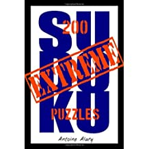 By Antoine Alary Extreme Sudoku: A collection of 200 of the toughest Sudoku puzzles known to man. (With their solutio [Paperback]