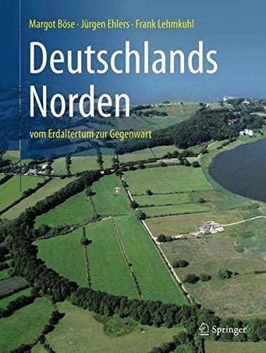 Deutschlands Norden: vom Erdaltertum zur Gegenwart