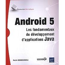 Andro?d 5 Les fondamentaux du d?veloppement ... by Nazim Benbourahla