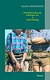 Die Ballade der Freunde Lederbengel Tom & Handschellen Jig: Roman (German Edition)