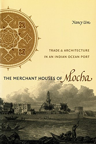 The Merchant Houses of Mocha (Publications on the Near East)