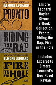 Elmore Leonard Raylan Givens 3-Book Collection: Pronto, Riding the Rap, Fire in the Hole par [Leonard, Elmore]