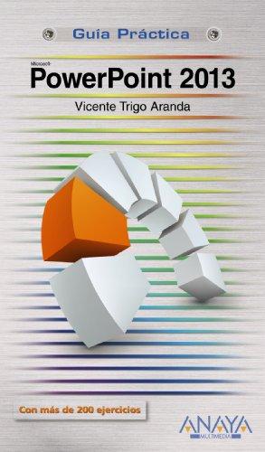 PowerPoint 2013 (Guías Prácticas) por Vicente Trigo Aranda