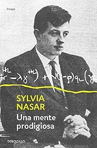 Una mente prodigiosa par Sylvia Nasar