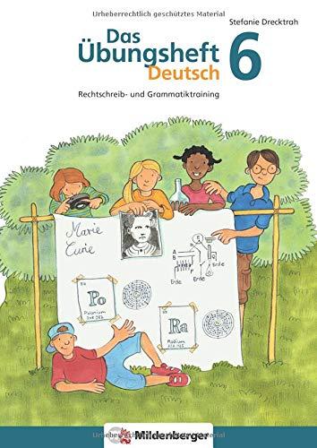 Das Übungsheft Deutsch 6: Rechtschreib- und Grammatiktraining