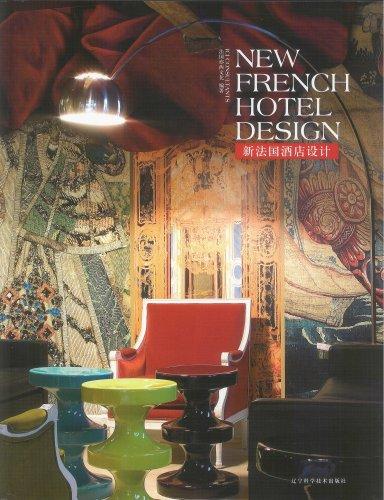 New French Hôtel Design. Hôtels II. Architecture Intérieure Française. Livre Bilingue Anglais/Chinoi par Chia-Ling Chien